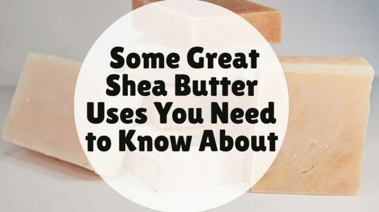 Find Out More About Shea Butter Uses