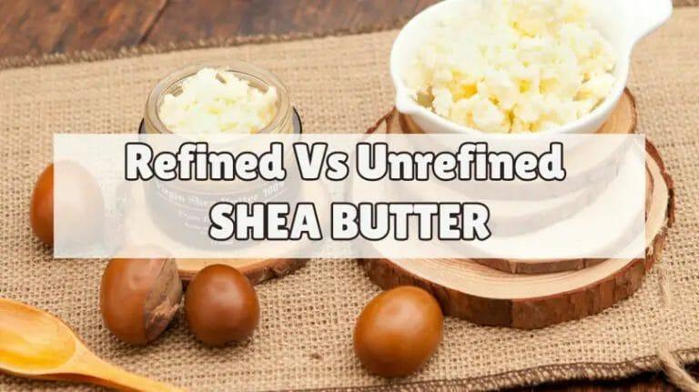 Refined Vs Unrefined Shea Butter Product