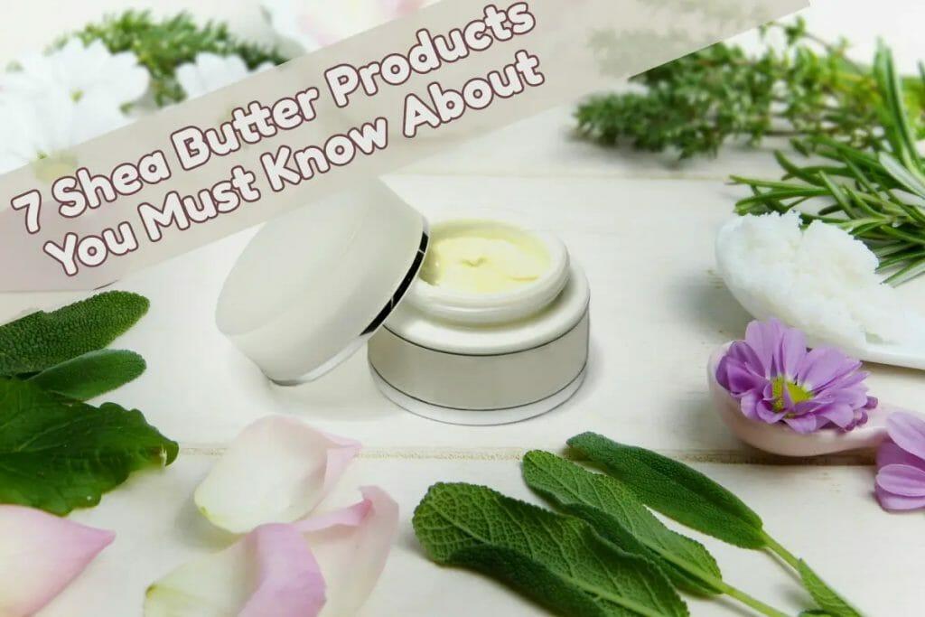 Shea Butter Product